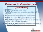 columns i n v session wait continued
