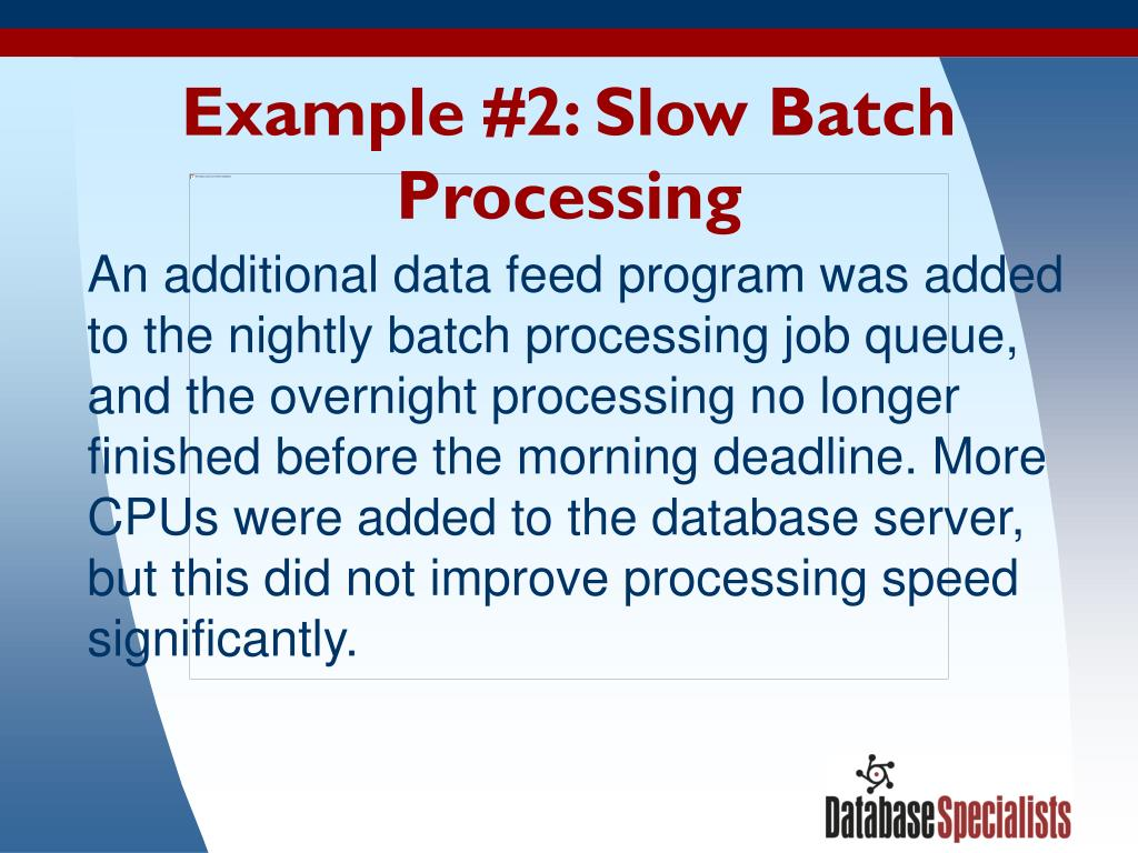 Example #2: Slow Batch Processing