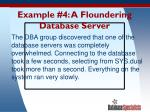 example 4 a floundering database server