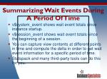 summarizing wait events during a period of time