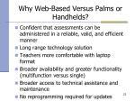 why web based versus palms or handhelds
