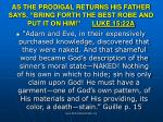 as the prodigal returns his father says bring forth the best robe and put it on him luke 15 22a