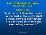 even unbelievers have a resurrection