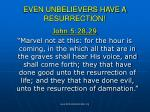 even unbelievers have a resurrection70