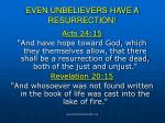 even unbelievers have a resurrection71