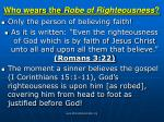 who wears the robe of righteousness