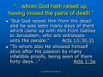 whom god hath raised up having loosed the pains of death61