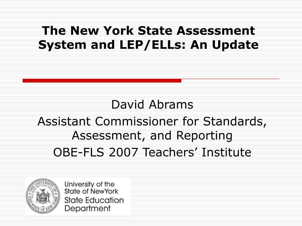 the new york state assessment system and lep ells an update l.
