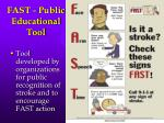 fast public educational tool