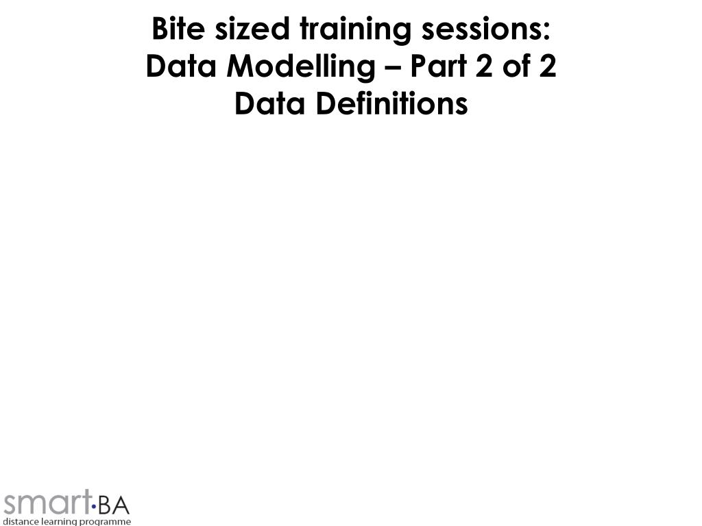 bite sized training sessions data modelling part 2 of 2 data definitions l.