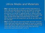utilize media and materials