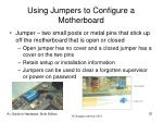 using jumpers to configure a motherboard