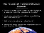key features of transnational activist networks18