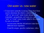 old water vs new water