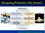 designing probiotics the future