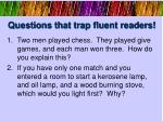 questions that trap fluent readers