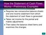 how the statement of cash flows works preliminary examples