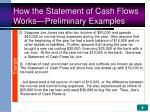 how the statement of cash flows works preliminary examples8