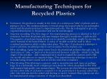 manufacturing techniques for recycled plastics
