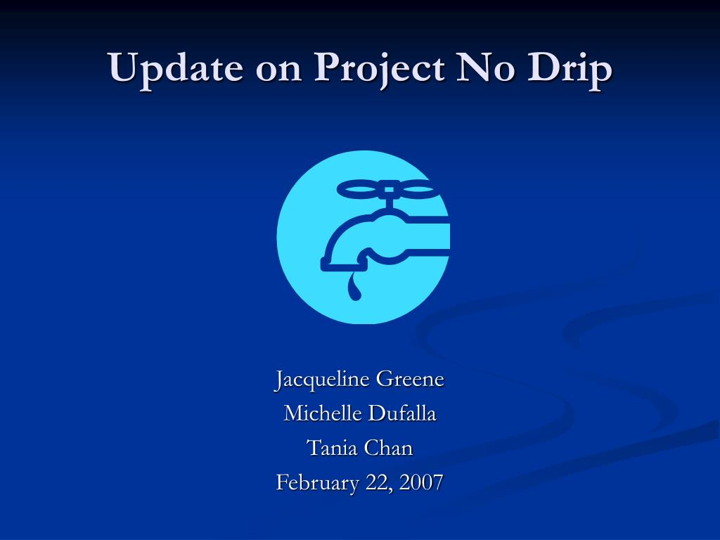 update on project no drip l.