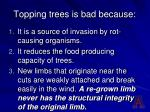 topping trees is bad because