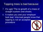 topping trees is bad because15