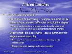 pulsed latches20