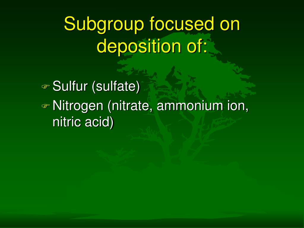 Subgroup focused on deposition of: