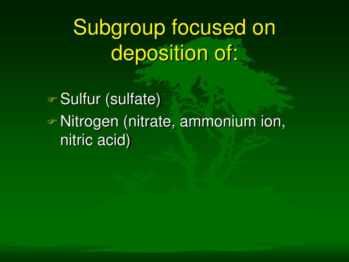 Subgroup focused on deposition of