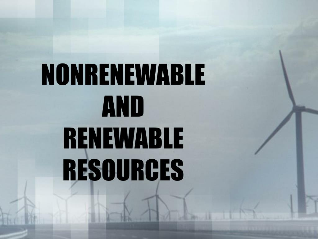 nonrenewable and renewable resources l.