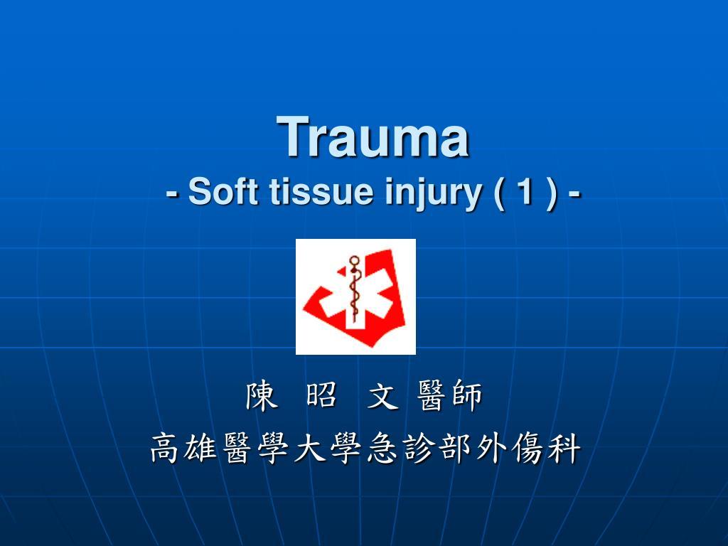 trauma soft tissue injury 1 l.