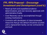fpl rps proposal encourage investment and development cont d7