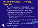 fpl rps proposal primary objective
