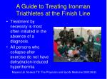 a guide to treating ironman triathletes at the finish line