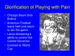 glorification of playing with pain