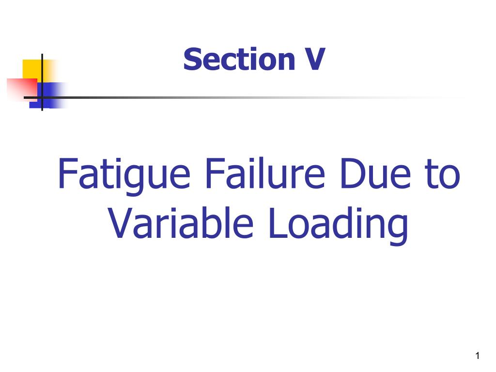 fatigue failure due to variable loading l.