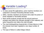 variable loading