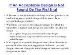 if an acceptable design is not found on the first trial