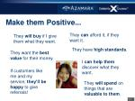 make them positive