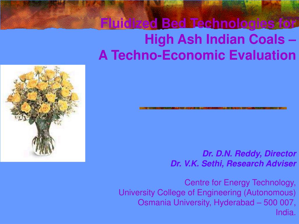 fluidized bed technologies for high ash indian coals a techno economic evaluation l.