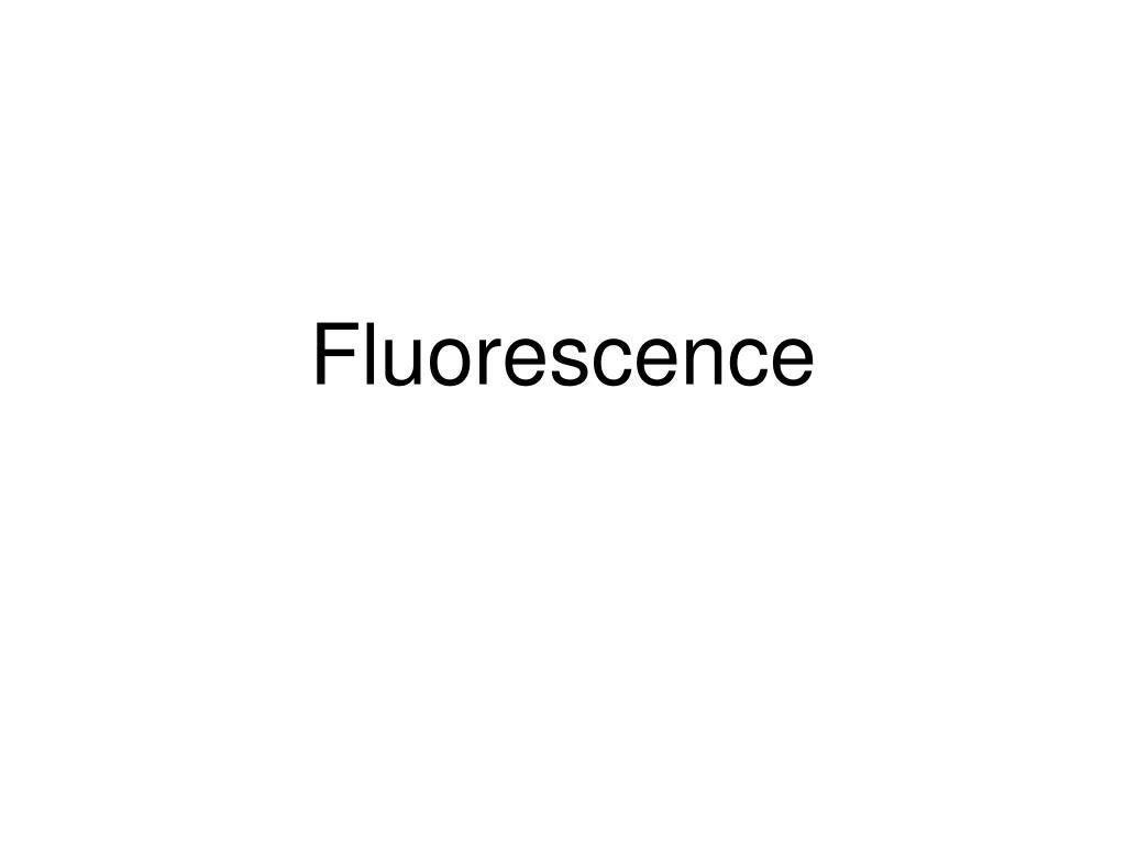 fluorescence l.