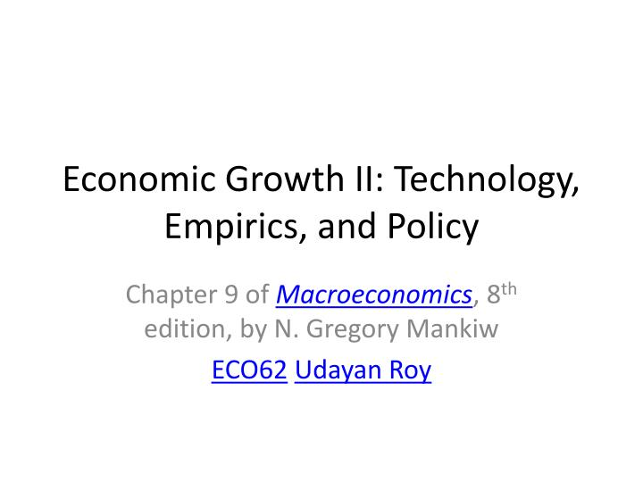 Economic growth ii technology empirics and policy