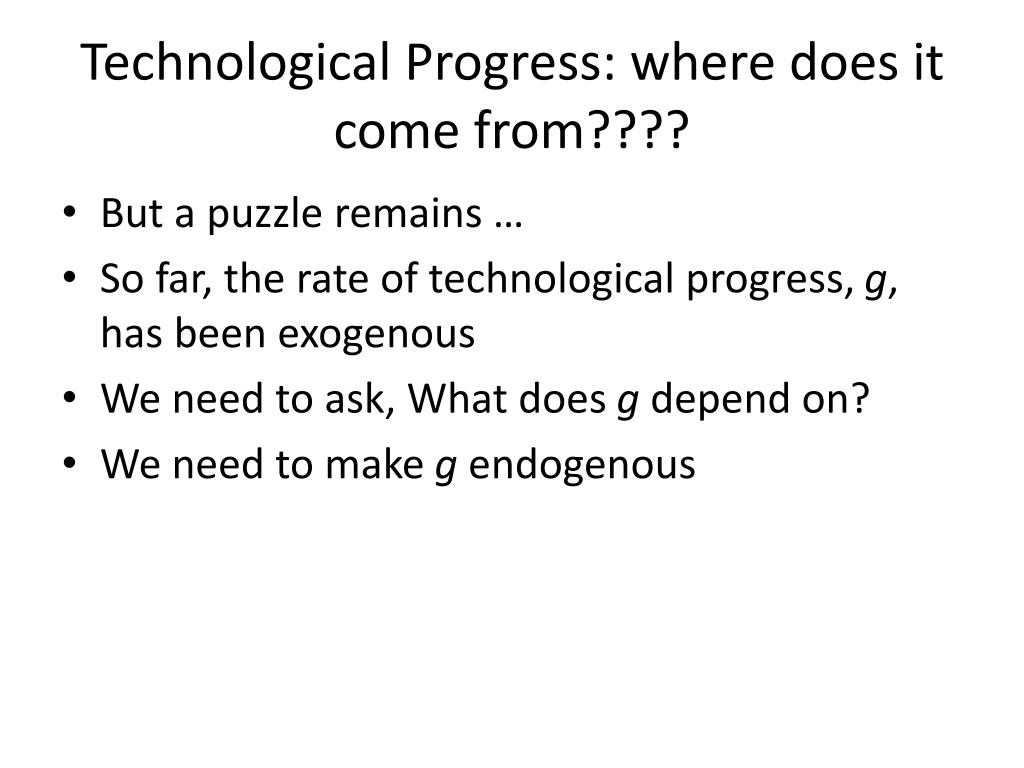 Technological Progress: where does it come from????