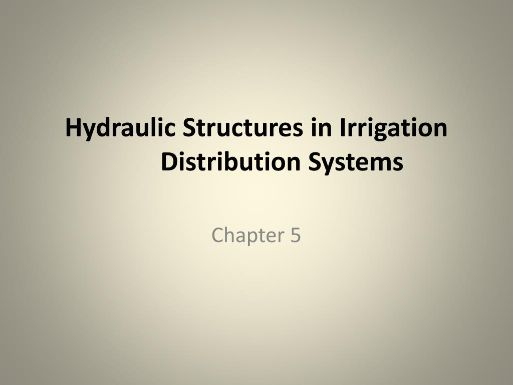 hydraulic structures in irrigation distribution systems l.