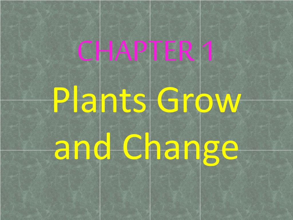 chapter 1 plants grow and change l.