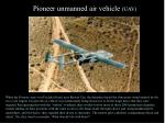 pioneer unmanned air vehicle uav