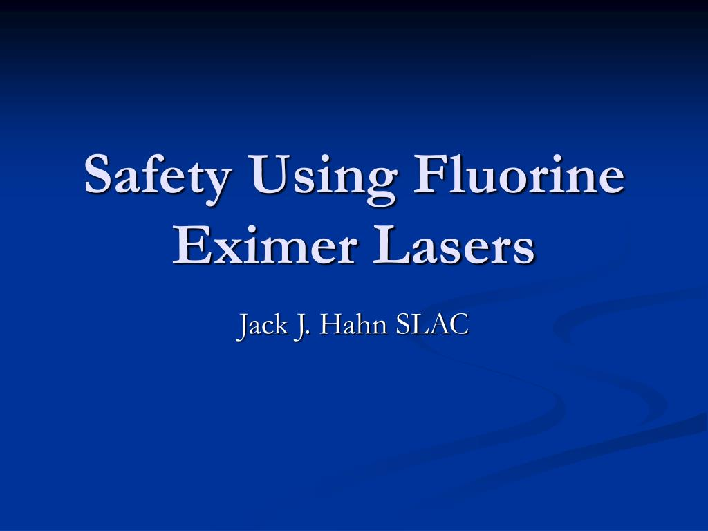 safety using fluorine eximer lasers l.