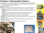 products metamorphic textures