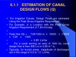 6 1 1 estimation of canal design flows q