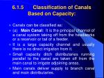 6 1 5 classification of canals based on capacity